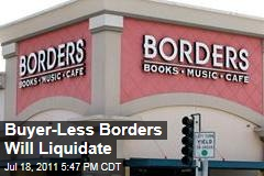 Borders Books Fails to Find Buyer, Will Liquidate