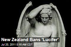 "New Zealand Bans ""Lucifer"""