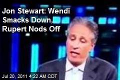 Jon Stewart: Wendi Smacks Down, Rupert Nods Off