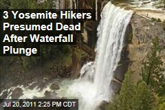 Yosemite Hikers Presumed Dead After Going Over Waterfall