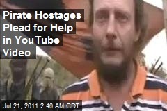 Pirate Hostages Plead for Help in YouTube Video