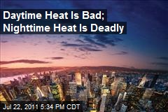 Daytime Heat Is Bad; Nighttime Heat Is Deadly