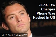 Jude Law Charges Phone Was Hacked in US