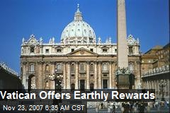 Vatican Offers Earthly Rewards