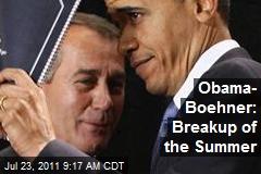 Obama- Boehner: Breakup of the Summer