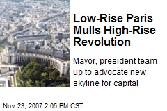 Low-Rise Paris Mulls High-Rise Revolution