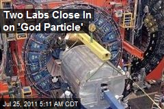 Two Labs Close In on 'God Particle'