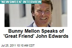 Rachel 'Bunny' Mellon Talks About John Edwards Scandal in 'Newsweek' Interview
