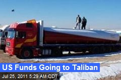 US Funds Going to Taliban