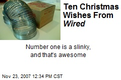 Ten Christmas Wishes From Wired