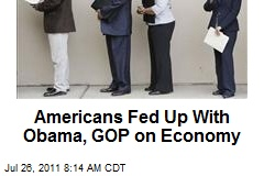 Americans Fed Up With Obama, GOP on Economy