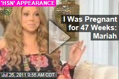 Mariah Carey: I Was Pregnant for 47 Weeks ('Home Shopping Network' Video)
