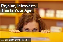 Rejoice, Introverts: This Is Your Age