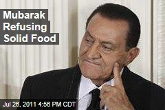 Hosni Mubarak Is Depressed and Refusing Solid Food Ahead of Trial, Say Doctors