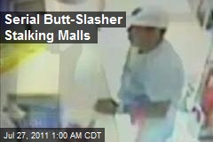 Serial Butt-Slasher Stalking Malls