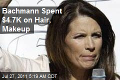 Bachmann Spends $4.7K on Hair, Makeup