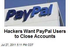 Hackers Want PayPal Users to Close Accounts