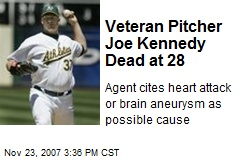 Veteran Pitcher Joe Kennedy Dead at 28