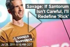 Dan Savage: If Rick Santorum Isn't Careful, I'll Redefine 'Rick,' Too (Video)