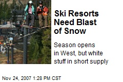 Ski Resorts Need Blast of Snow