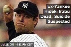 Ex-New York Yankees Pitcher Hideki Irabu Dead at 42