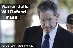 Warren Jeffs Will Defend Himself