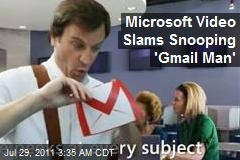Microsoft Video Slams Snooping 'Gmail Man'