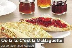 Oo la la: C'est la McBaguette!