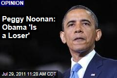 Peggy Noonan on President Obama: 'He Is a Loser'