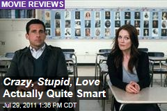 Crazy, Stupid, Love Reviews: All-Star Cast Including Steve Carell and Julianne Moore Make It Click