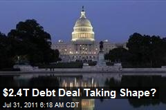 $2.4T Debt Deal Taking Shape?
