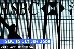 HSBC to Cut 30K Jobs