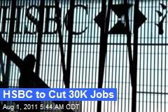 HSBC to Cut 30K Jobs