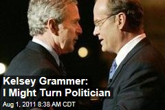 Kelsey Grammer: I Might Turn Politician, Run for Office After Retiring From Acting