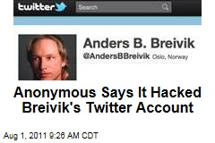 Anonymous Hackers Say They Seize Anders Behring Breivik's Twitter