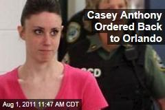 Casey Anthony Ordered Back to Orlando