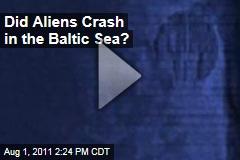 Did Aliens Crash in the Baltic Sea?