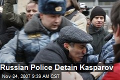 Russian Police Detain Kasparov