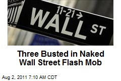 Three Busted in Naked Wall Street Flash Mob