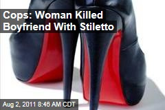 Cops: Georgia Woman Killed Boyfriend With Stiletto Heel