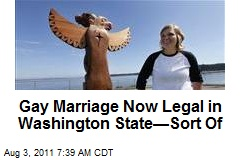 Gay Marriage Now Legal in Washington State—Sort of