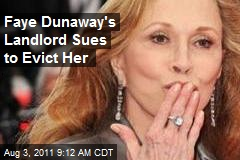 Faye Dunaway's Landlord Sues to Evict Her
