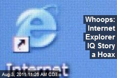 Whoops: Internet Explorer IQ Story a Hoax