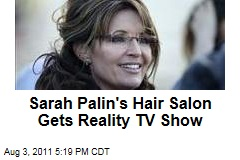 Sarah Palin's Hair Salon Gets Reality TV Show