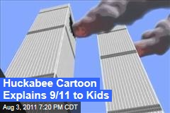 Mike Huckabee Cartoon for Learn Our History Turns 9/11 Into Animated Video for Kids