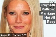 Paltrow: Marriage Not All Rosy