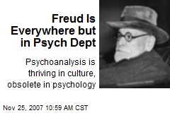 Freud Is Everywhere but in Psych Dept