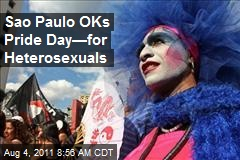 Sao Paulo OKs Pride Day— for Heteros