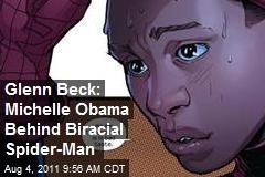 Glenn Beck: Michelle Obama Behind Biracial Spider-Man