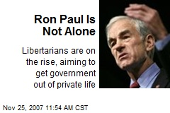 Ron Paul Is Not Alone